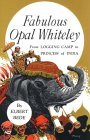 Fabulous Opal Whiteley: From Logging Camp to Princess of India