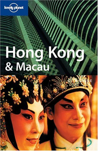 Hong Kong & Macau (Lonely Planet City Guide)