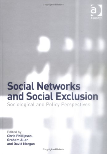 Social Networks and Social Exclusion: Sociological and Policy Perspectives