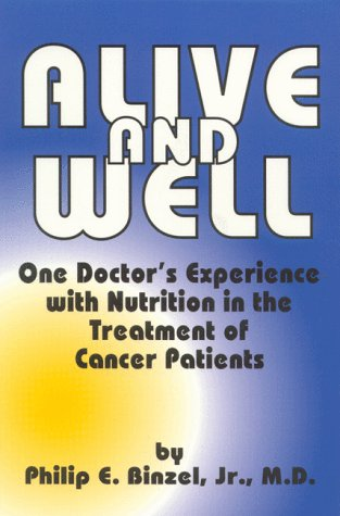 Alive & Well: One Doctor's Experience with Nutrition in the Treatment of Cancer Patients
