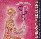 Energy Medicine: Subtle Energies, Consciousness and the New Science of Healing