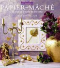 Paper Mache: Over 20 Creative Projects for the Home (The Inspirations Series)
