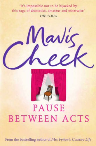 Pause Between Acts by Mavis Cheek