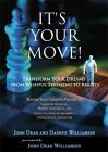 It's Your Move! Transform Your Dreams From Wishful Thinking To Reality