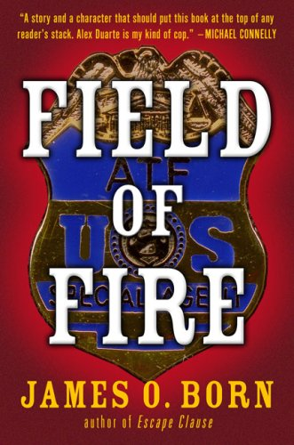 Field of Fire by James O. Born