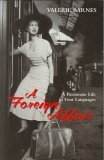 A Foreign Affair   A Passionate Life In Four Languages