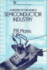 A History of the World Semi-Conductor Industry
