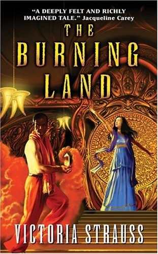 The Burning Land by Victoria Strauss