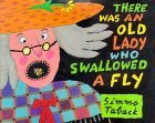 There Was an Old Lady Who Swallowed a Fly