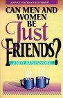 Can Men and Women Be Just Friends?