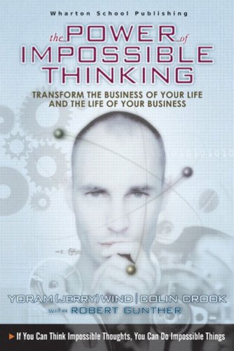 The Power of Impossible Thinking by Yoram J. Wind