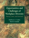 Opportunities and Challenges of Workplace Diversity: Theory, Cases, and Exercises