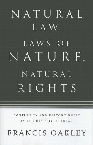 Natural Law, Laws of Nature, Natural Rights: Continuity and Discontinuity in the History of Ideas