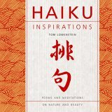 Haiku Inspirations: Poems and Meditations on Nature and Beauty