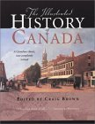The Illustrated History of Canada: A Canadian Classic, Now Completely Revised