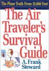 The Air Traveler's Survival Guide: The Plane Truth from 35,000 Feet