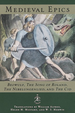 Medieval Epics: Beowulf/The Song of Roland/The Nibelungenlied/The Cid