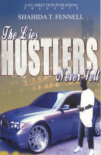 The Lies Hustlers Never Tell