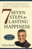 Seven Steps to Lasting Happiness: An Inspiring and Practical Guide to Sustained Happiness