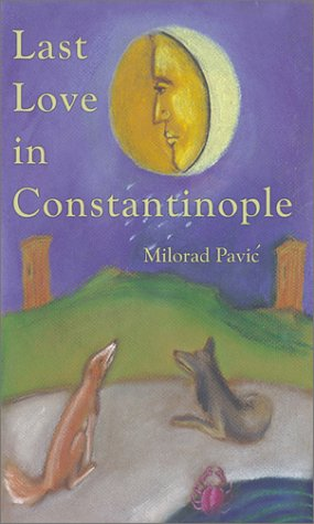 Last Love in Constantinople by Milorad Pavić