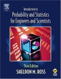 Introduction to Probability and Statistics for Engineers and Scientists [With CDROM]