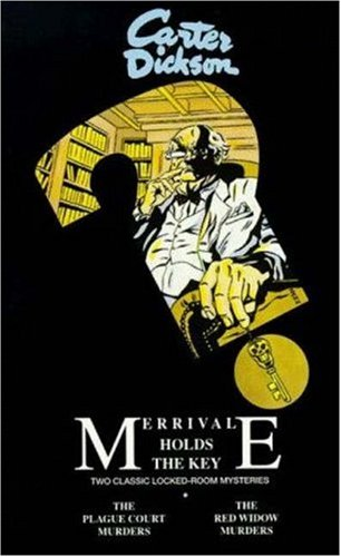 Merrivale Holds the Key: The Plague Court Murders & The Red Widow Murders