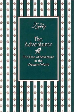The Adventurer: The Fate of Adventure in the Western World