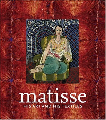 Matisse, His Art and His Textiles by Royal Academy of Arts