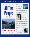 All the People: 1945-2001 (A History of Us, Book 10)