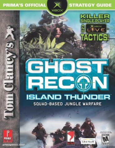 Tom Clancy's Ghost Recon: Island Thunder (Prima's Official Strategy Guide)