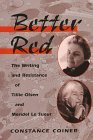Better Red: The Writing and Resistance of Tillie Olsen and Meridel Le Sueur