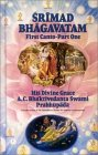 "Srimad Bhagavatam: First Canto ""Creation""(Chapters 1-7)"