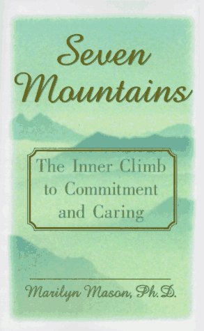 Seven Mountains: The Inner Climb to Committment and Caring