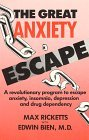 The Great Anxiety Escape: A Revolutionary Program to Escape Anxiety, Insomnia, Depression and Drug Dependency