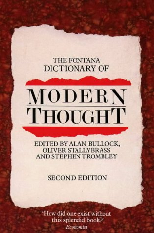 The Fontana Dictionary Of Modern Thought by Alan Bullock