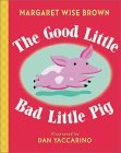 The Good Little Bad Little Pig by Margaret Wise Brown