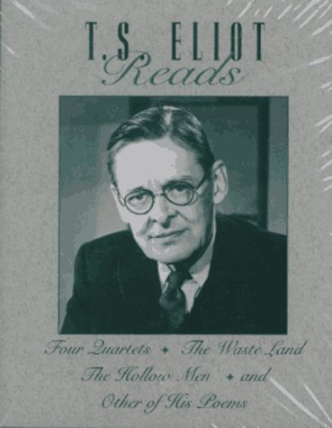 T.S. Eliot Reads: Four Quartets/The Waste Land/The Hollow Men & Other of His Poems (Great Voices of the 20th Century)