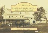 White Mountain Hotels, Inns, and Taverns (Scenes of America: New Hampshire)