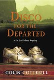 Disco For The Departed (Dr. Siri Paiboun, #3)