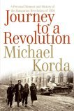 Journey to a Revolution: A Personal Memoir and History of the Hungarian Revolution of 1956