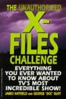 The Unauthorized X-Files Challenge: Everything You Ever Wanted to Know About Tv's Most Incredible Show