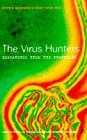 The Virus Hunters: Dispatches from the Frontline