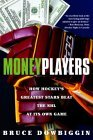 Money Players: How Hockey's Greatest Stars Beat the NHL at its Own Game