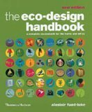 The Eco Design Handbook: A Complete Sourcebook For The Home And Office