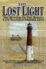 The Lost Light: The Mystery of the Missing Cape Hatteras Fresnel Light: A Civil War History of Extinguished Southern Sentinels and Hidden Lighthouse Lenses