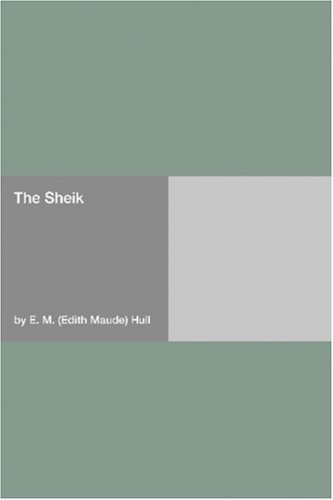 The Sheik by E.M. Hull