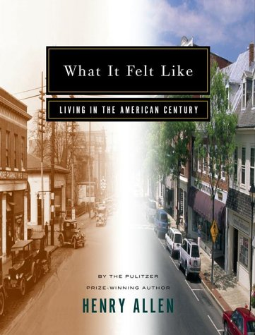 What It Felt Like: Living in the American Century