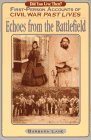 Echoes from the Battlefield: First Person Accounts of Civil War Past Lives