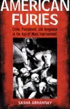 American Furies: Crime, Punishment, and Vengeance in the Age of Mass Imprisonment