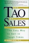 The Tao of Sales: The Easy Way to Sell in Tough Times